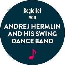 Begleitet von Andrej Hermlin and his Swing Dance Band